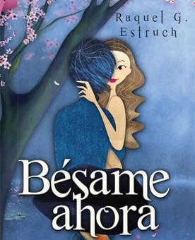 Leer Bésame ahora - Raquel G. Estruch (Online)