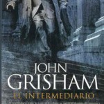 "Leer ""El intermediario"" – John Grisham (Libro Online)"