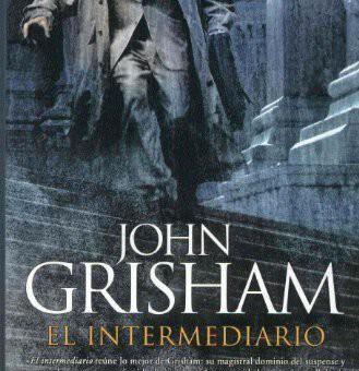 "Leer ""El intermediario"" - John Grisham (Libro Online)"