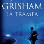 "Leer ""La Trampa"" – John Grisham (Libro Online)"
