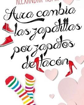 Leer Aura cambia las zapatillas por zapatos de tacón - Alexandra Roma (Online)