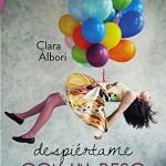 Leer Despiértame con un beso – Clara Álbori (Online)