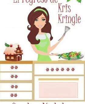 Leer El regreso de Kris Kringle - Caroline Mickelson (Online)