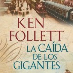 Leer La Caída De Los Gigantes – Ken Follett (Online)