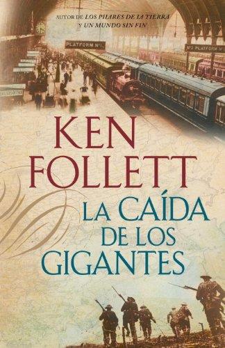 La caida de los gigantes - Ken Follet