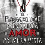 La probabilidad estadística del amor a primera vista – Jennifer E. Smith (Online)