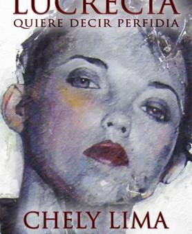 Leer Lucrecia quiere decir perfidia - Chely Lima (Online)