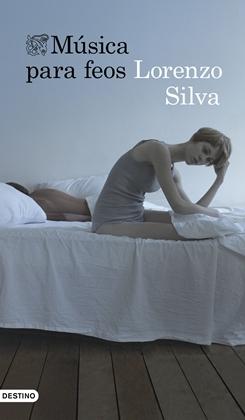 Música para feos - Lorenzo Silva