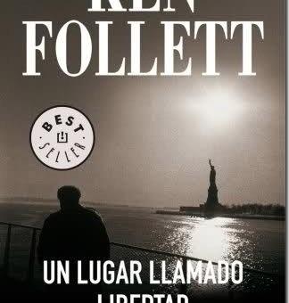 Leer Un lugar llamado libertad - Ken Follett (Online)
