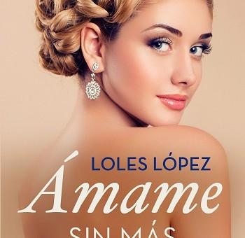 Leer Ámame sin más - Loles López (Online)