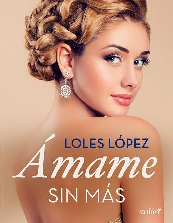 Ámame-sin-más-Loles-López