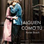 Leer Alguien como tú – Xavier Bosch (Online)