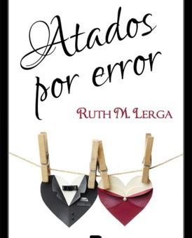 Leer Atados por error - Ruth M. Lerga (Online)