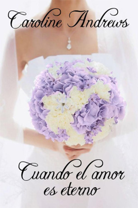 Cuando el amor es eterno - Caroline Andrews