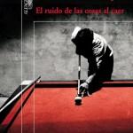 Leer El ruido de las cosas al caer – Juan Gabriel Vásquez (Online)