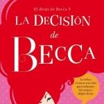 Leer La decisión de Becca – Lena Valenti (Online)
