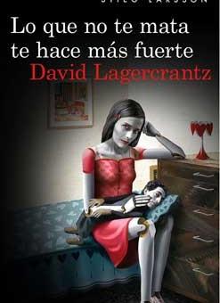 Leer Lo que no te mata te hace mas fuerte - David Lagercrantz (Online)