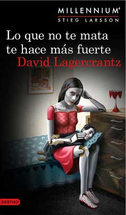 Lo que no te mata te hace mas fuerte (Millennium 4) - David Lagercrantz