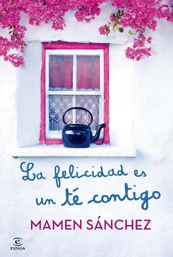 Mamen Sanchez - La felicidad es un te contigo