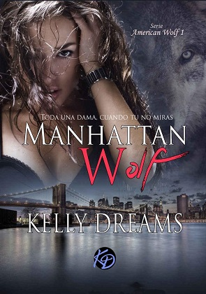 Manhattan Wolf (American Wolf 1) - Kelly Dreams