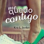 Leer Me quedo contigo – Kris L. Jordan (Online)