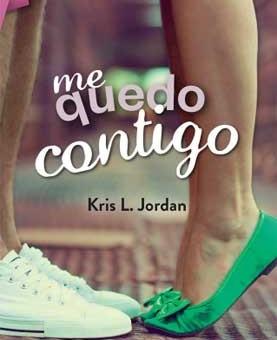 Leer Me quedo contigo - Kris L. Jordan (Online)