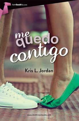 Me quedo contigo - Kris L. Jordan