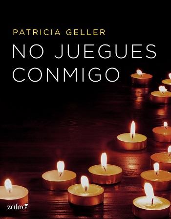 No juegues conmigo - Patricia Geller
