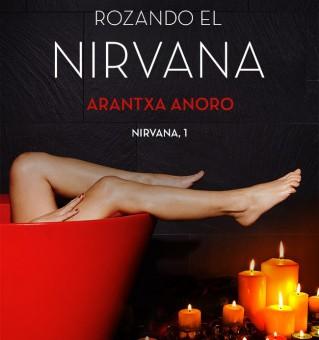 Leer Rozando el Nirvana (Nirvana 01) - Arantxa Anoro (Online)