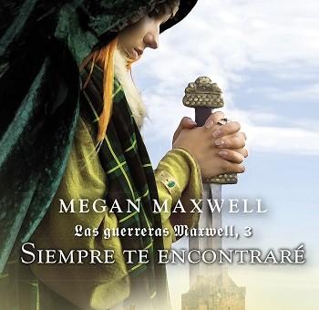 Leer Siempre te encontraré - Megan Maxwell (Online)