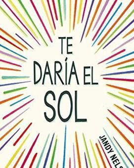 Leer Te daria el sol - Jandy Nelson (Online)