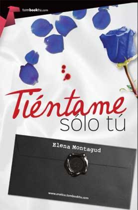 Tiéntame sólo tú - Elena Montagud
