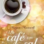 Leer Un café con sal – Megan Maxwell (Online)