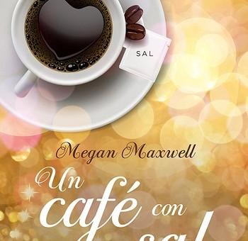 Leer Un café con sal - Megan Maxwell (Online)