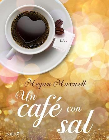 Un cafe con sal - Megan Maxwell