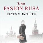 Leer Una pasión rusa – Reyes Monforte (Online)