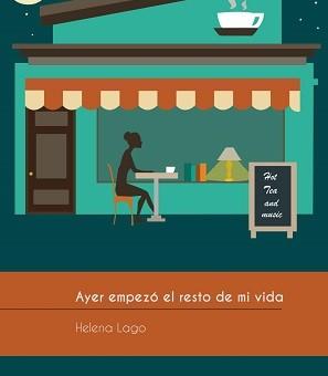 Leer Ayer empezo el resto de mi vida - Helena Lago (Online)
