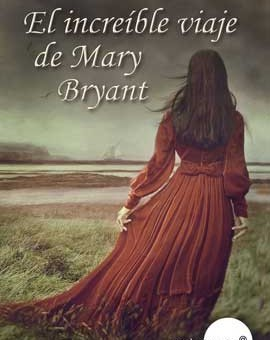 El increíble viaje de Mary Bryant - Lesley Pearse