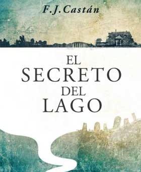 Leer El secreto del lago - F. J. Castan (Online)