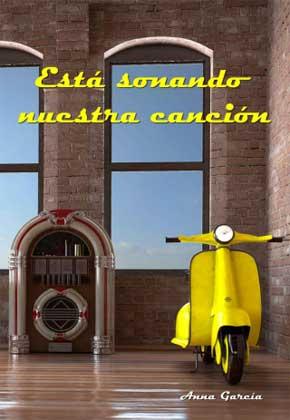 Esta sonando nuestra canción - Anna García