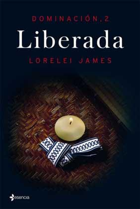Liberada - Dominacion 02 - Lorelei James