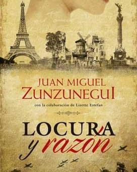 Locura y razón - Juan Miguel Zunzunegui