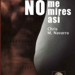 Leer No me mires así – Chris M. Navarro (Online)