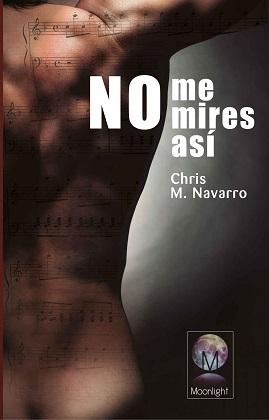 No me mires así - Chris M. Navarro