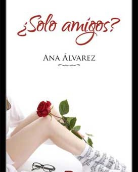 Leer ¿Sólo amigos? - Ana Alvarez (Online)