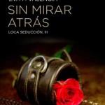 Leer Sin mirar atrás (Loca seducción 3) – Eva P. Valencia (Online)