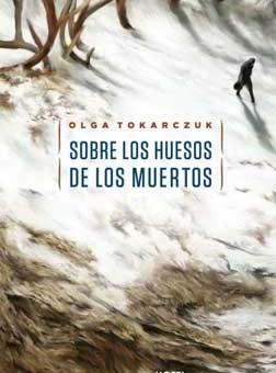Leer Sobre los huesos de los muertos - Olga Tokarczuk (Online)