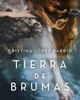 Leer Tierra de brumas - Cristina López Barrio (Online)