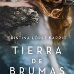 Leer Tierra de brumas – Cristina López Barrio (Online)