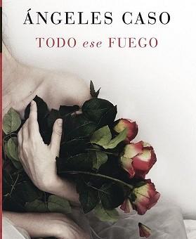 Leer Todo ese fuego - Angeles Caso (Online)